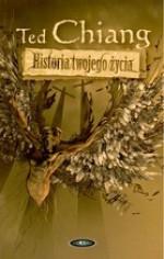 Historia twojego życia - Ted Chiang, Michał Jakuszewski, Jolanta Pers, Dariusz Kopociński