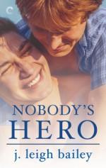 Nobody's Hero - J. Leigh Bailey