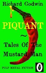 Piquant Tales Of The Mustard Man - Richard Godwin, Jason Michel