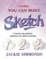 Collins You Can Sketch: You Can Paint (Collins You Can Paint) - Jackie Simmonds