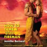 How to Tame a Wild Fireman: A Bachelor Firemen Novel - Jennifer Bernard, Hillary Huber, HarperAudio