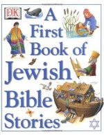A First Book of Jewish Bible Stories - Mary Hoffman, Julie Downing
