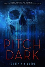 Pitch Dark - Courtney Alameda
