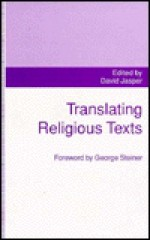 Translating Religious Texts: Translation, Transgression And Interpretation - David Jasper