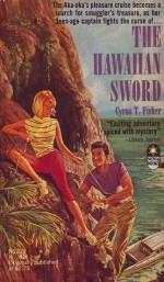The Hawaiian Sword - Cyrus T. Fisher, Darwin L. Teilhet