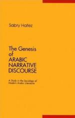 The Genesis Of Arabic Narrative Discourse - Sabry Hafez