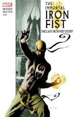 The Immortal Iron Fist, Vol. 1: The Last Iron Fist Story - Ed Brubaker, Matt Fraction, David Aja, Travel Foreman