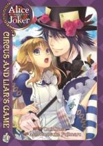Alice in the Country of Joker: Circus and Liar's Game, Vol. 4 - QuinRose, Mamenosuke Fujimaru, Angela Liu