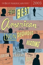 The Best American Nonrequired Reading 2003 - Dave Eggers, Zadie Smith
