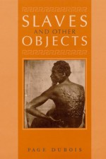 Slaves and Other Objects - Page duBois