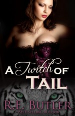 A Twitch of Tail - R.E. Butler