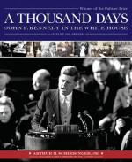 A Thousand Days: John F. Kennedy in the White House - Arthur M. Schlesinger Jr., David Sobel