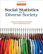 Social Statistics for a Diverse Society - Chava Frankfort-Nachmias, Anna Leon-Guerrero