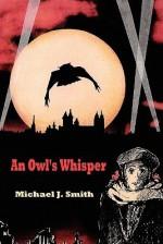 An Owl's Whisper - Michael J. Smith