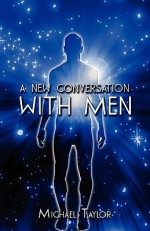 A New Conversation with Men - Michael Taylor