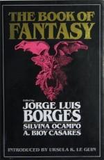 The Book of Fantasy - Jorge Luis Borges, Silvina Ocampo, Adolfo Bioy Casares