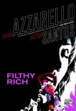 Filthy Rich - Brian Azzarello, Víctor Santos