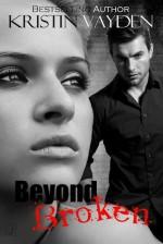 Beyond Broken - Kristin Vayden