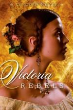 Victoria Rebels - Carolyn Meyer