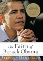 The Faith of Barack Obama - Stephen Mansfield