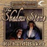 The Shadow Stone - Richard Baker, Kyle McCarley