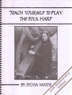Teach Yourself to Play the Folk Harp, 30th Anniversary Edition by Sylvia Woods (2008-01-01) - Sylvia Woods;