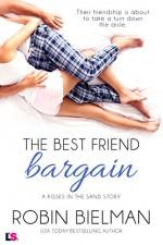 The Best Friend Bargain (Kisses in the Sand) - Robin Bielman