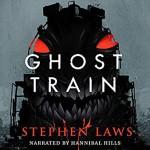 Ghost Train - Hannibal Hills, Valancourt Books, Stephen Laws