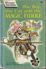 The Boy, the Cat and the Magic Fiddle (Wonder Books Easy Reader) - Tamara Kitt