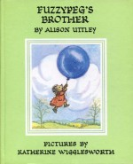 Fuzzypeg's Brother - Alison Uttley, Katherine Wigglesworth