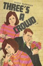 Three's a Crowd - Marie McSwigan