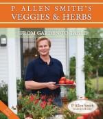 P. Allen Smith's Veggies & Herbs: From Garden to Table - P. Allen Smith, Melanie Jones