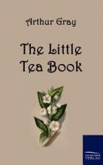 The Little Tea Book - Arthur Gray