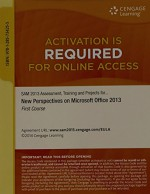 SAM 2013 Assessment, Training, and Projects with MindTap Reader, 1 term (6 months) Printed Access Card for Shaffer/Carey/Parsons/Oja/Finnegan's New Perspectives on Microsoft Office 2013, First Course - Ann Shaffer, Patrick Carey, June Jamrich Parsons, Dan Oja, Kathy T. Finnegan