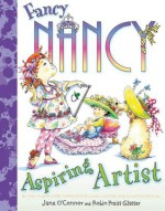 Fancy Nancy: Aspiring Artist - Jane O'Connor, Robin Preiss Glasser