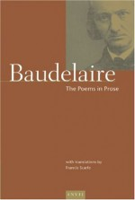 Complete Verse: Poems in Prose Vol 2 - Charles Baudelaire, Francis Scarfe