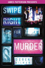 Swipe Right For Murder - Derek Milman