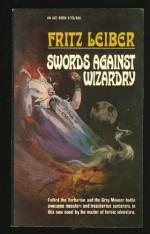 Swords Against Wizardry - Fritz Leiber