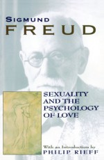 Sexuality and the Psychology of Love - Sigmund Freud, Philip Rieff