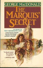 The Marquis' Secret: Sequel to the Fisherman's Lady (MacDonald / Phillips series) - George MacDonald