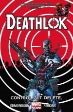Deathlok Vol. 1: Control. Alt. Delete. - Nathan Edmondson, Mike Perkins