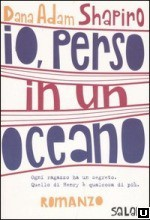 Io, perso in un oceano - Dana Shapiro, Melosi L.