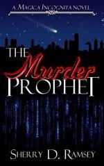 The Murder Prophet (Magica Incognita Book 1) - Sherry D. Ramsey