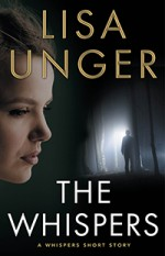 The Whispers: A Whispers Story - Lisa Unger