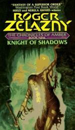 Knight of Shadows - Roger Zelazny