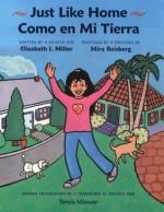 Just Like Home / Como en Mi Tierra - Elizabeth I. Miller, Teresa Mlawer, Mira Reisberg