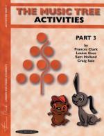 The Music Tree Activities Book: Part 3 - Frances Clark, Louise Goss, Sam Holland