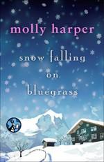 Snow Falling on Bluegrass - Molly Harper