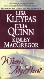Where's My Hero? - Julia Quinn, Kinley MacGregor, Lisa Kleypas