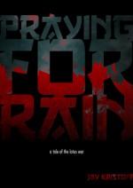 Praying For Rain - Jay Kristoff